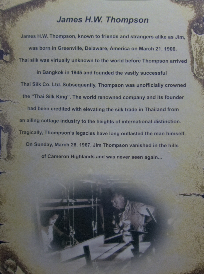 Jim Thompson disappeared in the Cameron Highlands many years ago.